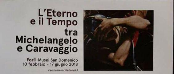 Michelangelo e Caravaggio in mostra a Forlì: al via il percorso che racconta l'Eterno ed il Tempo